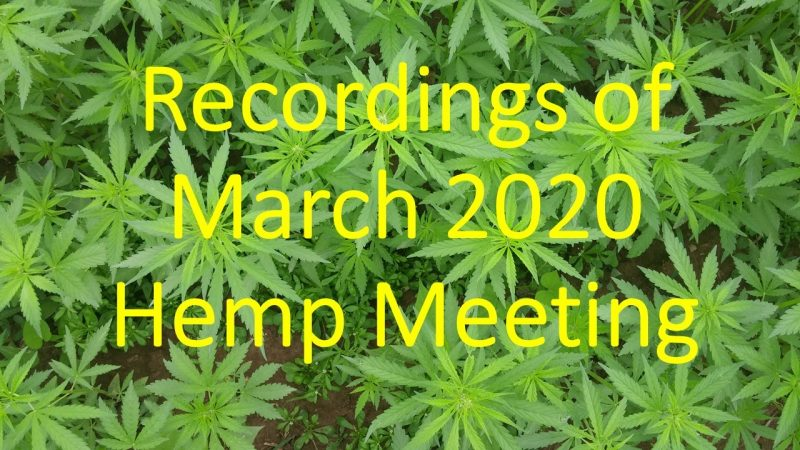 March 2020 Hemp Meeting Recordings